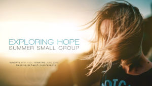 Exploring Hope Small Group. email us for more info....